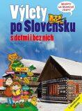 Výlety po Slovensku S deťmi i bez nich - Eva Obůrková