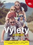 Výlety s dětmi na jižní a východní Moravě - Eva Obůrková