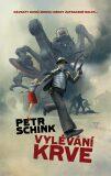 Vylévání krve - Petr Schink