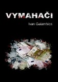 Vymahači - Ivan Galambica