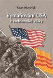 Vymaňování USA z vietnamské války - Pavel Hlaváček
