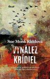 Vynález krídiel - Sue Monk Kiddová