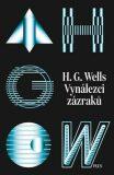 Vynálezci zázraků. Sebrané povídky H. G. Wellse. Svazek I - Herbert George Wells