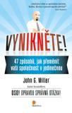 Vynikněte! (47 způsobů, jak přeměnit vaši společnost v jedinečnou) - Miller  G. John