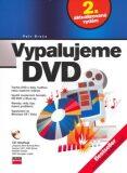 Vypalujeme DVD, 2. aktualizované vydání - Petr Broža