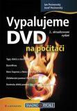 Vypalujeme DVD na počítači - Josef Pecinovský, ...