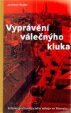 Vyprávění válečnýho kluka - Jaroslav Hojdar