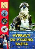 Výpravy do ptačího světa - Příručka pro mladé a začínající ornitology - David Chandler, Mike Unwin