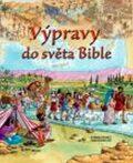 Výpravy do světa Bible - Lois Rocková