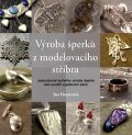 Výroba šperků z modelovacího stříbra - Heaserová Sue