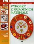 Výrobky z přírodních materiálů - Dorothy Woodová