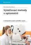 Vyšetřovací metody v optometrii - Pavel Beneš, Petr Veselý