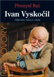 Ivan Vyskočil - Přemysl Rut