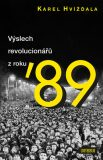 Výslech revolucionářů z roku 89 - Karel Hvížďala
