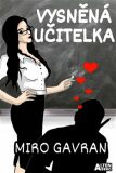 Vysněná učitelka - Miro Gavran