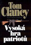 Vysoká hra patriotů - Tom Clancy