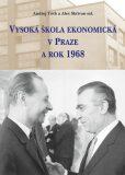 Vysoká škola ekonomická v Praze a rok 1968 - Andrej Tóth, Aleš Skřivan