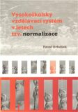 Vysokoškolský vzdělávací systém v letech tzv. normalizace - Pavel Urbášek