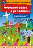 Výtvarné práce s pohádkami - Taťjana Macholdová, ...