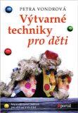 Výtvarné techniky pro děti - Petra Vondrová
