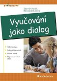 Vyučování jako dialog - Renata Šikulová, ...