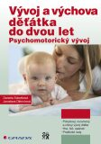 Vývoj a výchova děťátka do dvou let - Psychomotorický vývoj - Daniela Sobotková, ...