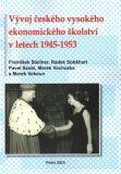 Vývoj českého vysokého ekonomického školství v letech 1945-1953 - Marek Vochozka, ...