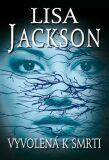 Vyvolená k smrti - Lisa Jackson