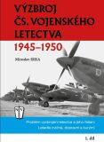 Výzbroj čs.vojenského letectva 1945-1950 1.díl - Miroslav Irra