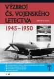 Výzbroj čs. vojenského letectva 1945-1950 - 2.díl - Miroslav Irra