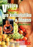 Výživa hlavně pro kulturisty a fitness - Petr Fořt