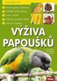 Výživa papoušků a drobného exotického ptactva - Rosemary Low
