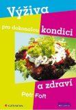 Výživa pro dokonalou kondici a zdraví - Petr Fořt