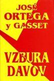 Vzbura davov - José Ortega y Gasset