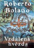 Vzdálená hvězda - Roberto Bolaňo