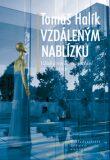 Vzdáleným nablízku - Tomáš Halík