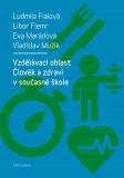 Vzdělávací oblast Člověk a zdraví v současné škole - Ludmila Fialová, ...