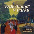 Vzducholoď v parku - Karel Sýs, Kamil Lhoták