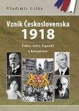 Vznik Československa 1918: fakta, mýty, legendy a konspirace - Vladimír Liška