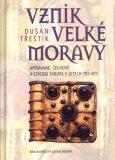 Vznik Velké Moravy - Dušan Třeštík