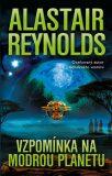 Vzpomínka na modrou planetu - Alastair Reynolds