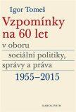 Vzpomínky na 60 let v oboru sociální politiky, správy a práva 1955-2015 - Kristina Koldinská, ...