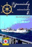 Vzpomínky námořníka 2. - Novotný Radomír