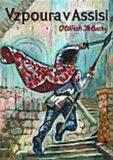 Vzpoura v Assisi - Oldřich Selucký