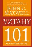 Vztahy 101 - John C. Maxwell