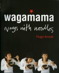 Wagamama - Ways With Noodles - Hugo Arnold
