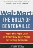 Wal-Mart: The Bully of Bentonville - Bianco Anthony