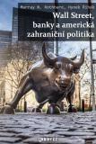 Wall Street, banky a americká zahraniční politika - Hynek Řihák, ...