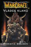 Vládce klanů - Warcraft - Christie Golden