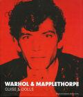 Warhol & Mapplethorpe: Guise & Dolls - Patricia Hickson, ...